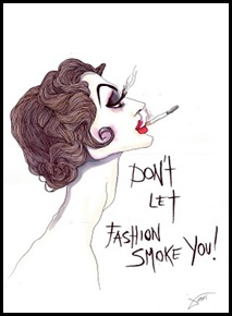 DON'T LET THE FASHION SMOKE YOU